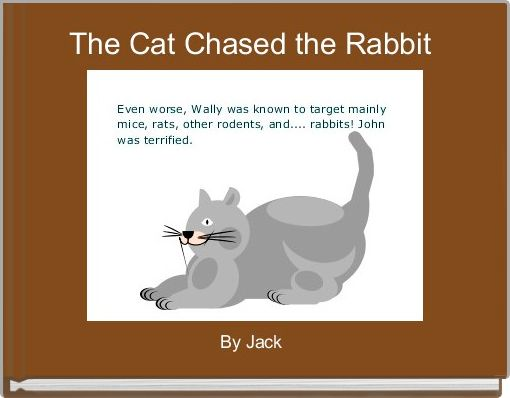 The Cat Chased the Rabbit