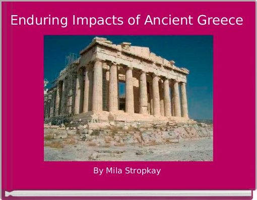 Enduring Impacts of Ancient Greece
