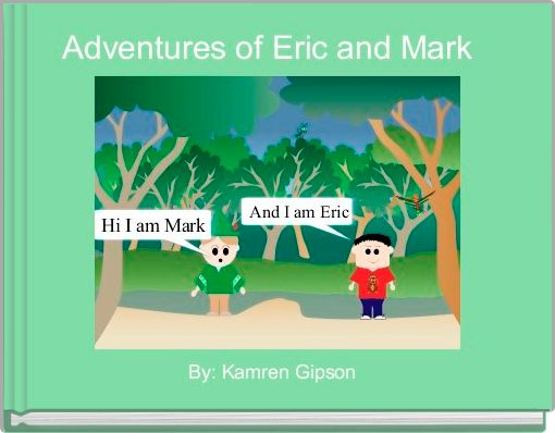 Adventures of Eric and Mark