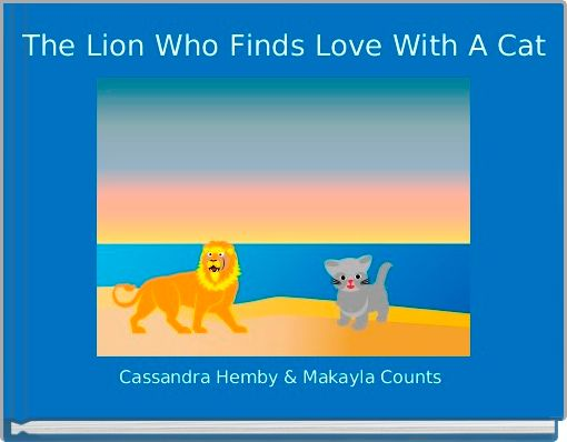 The Lion Who Finds Love With A Cat