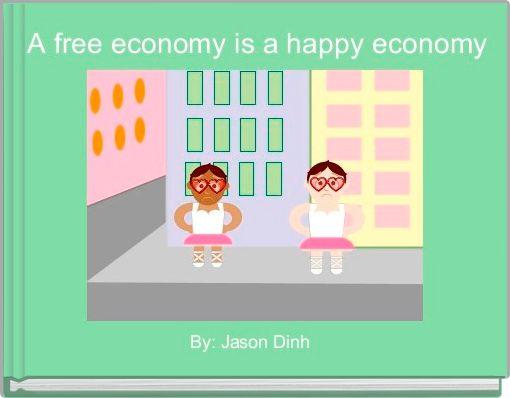 A free economy is a happy economy