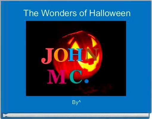 The Wonders of Halloween