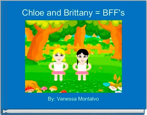 Chloe and Brittany = BFF's
