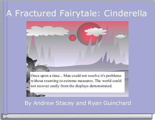 A Fractured Fairytale: Cinderella
