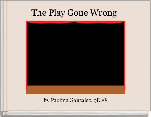 The Play Gone Wrong