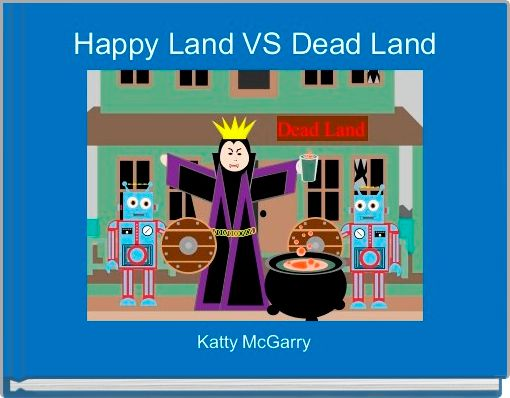Happy Land VS Dead Land