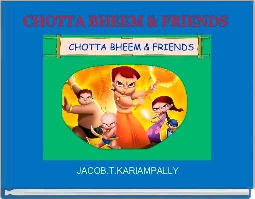 CHOTTA BHEEM & FRIENDS