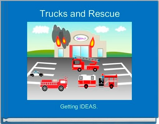 Trucks and Rescue