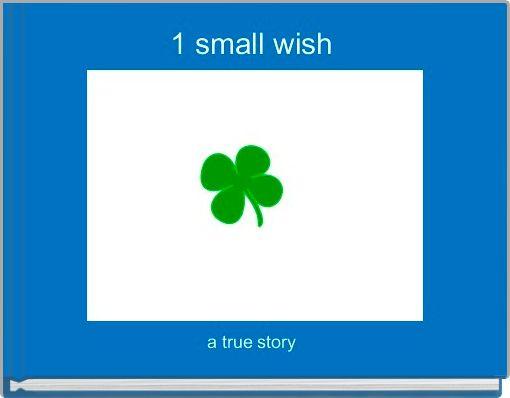 1 small wish