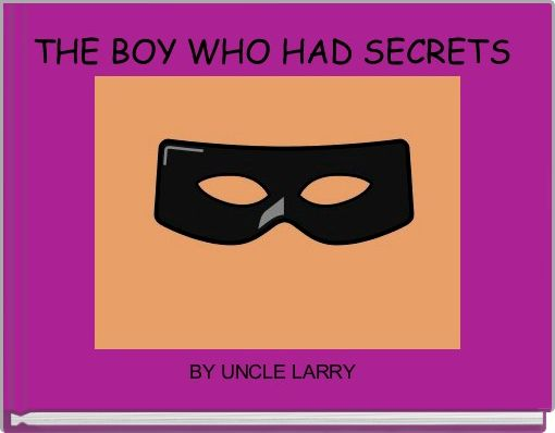 THE BOY WHO HAD SECRETS