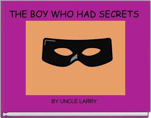 THE BOY WHO HAD SECRETS