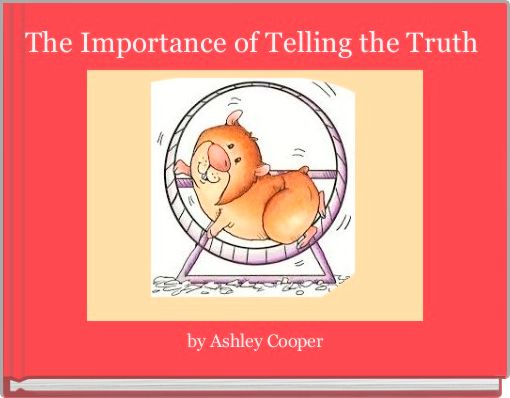 The Importance of Telling the Truth