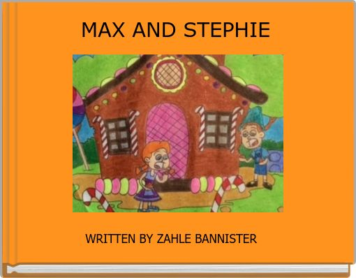MAX AND STEPHIE
