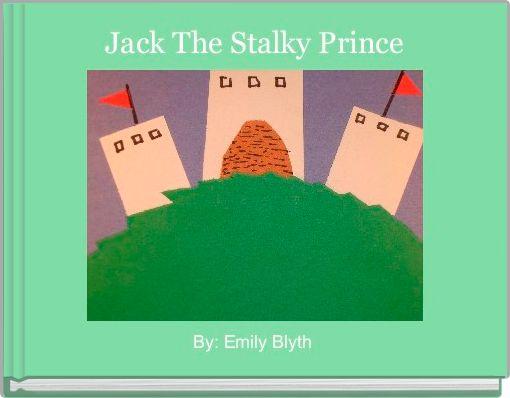 Jack The Stalky Prince