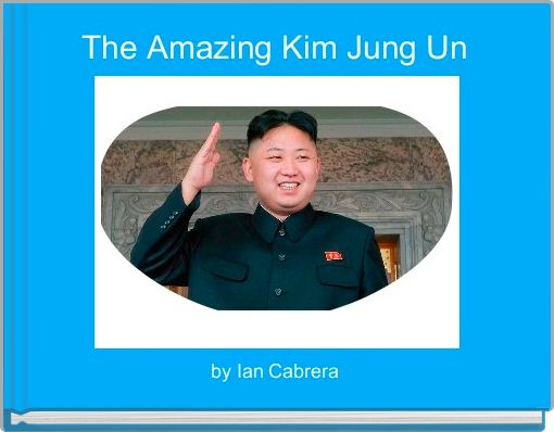 The Amazing Kim Jung Un
