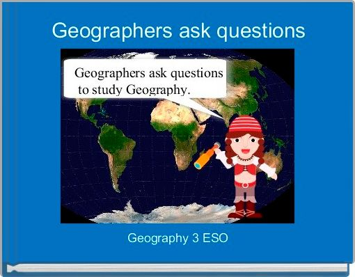 Geographers ask questions