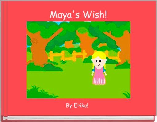 Maya's Wish!
