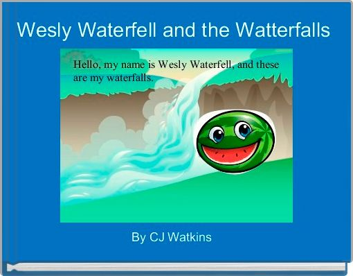 Wesly Waterfell and the Watterfalls