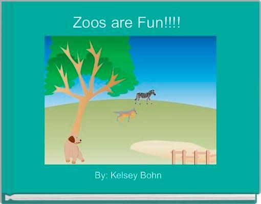 Zoos are Fun!!!!