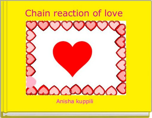 Chain reaction of love