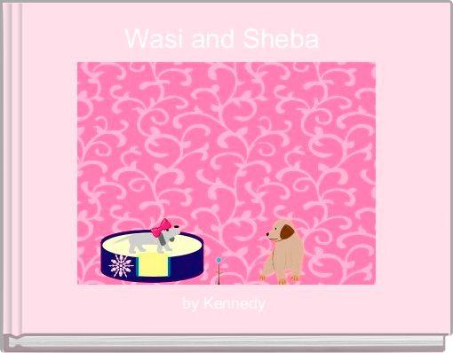 Wasi and Sheba