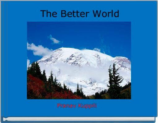 The Better World
