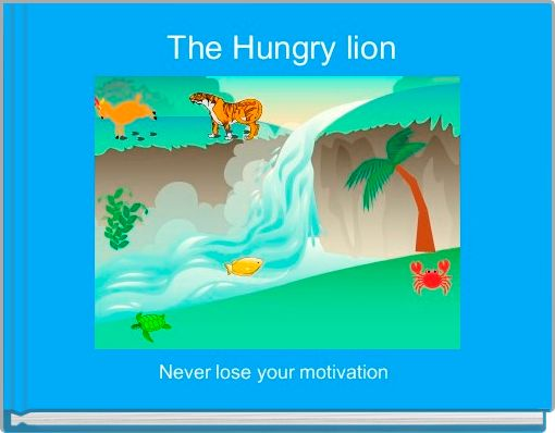 The Hungry lion