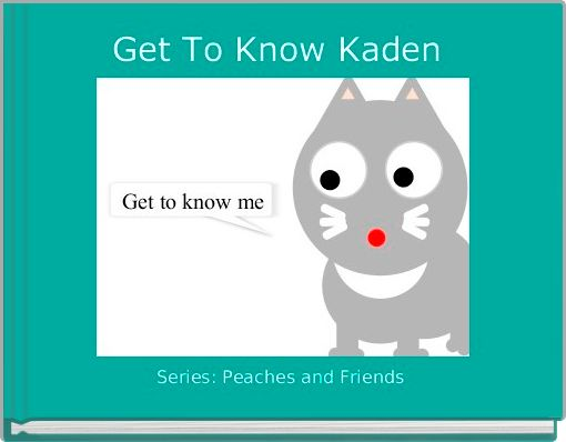 Get To Know Kaden