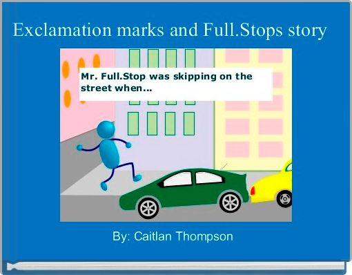 Exclamation marks and Full.Stops story