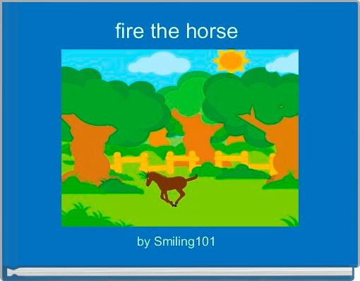 fire the horse
