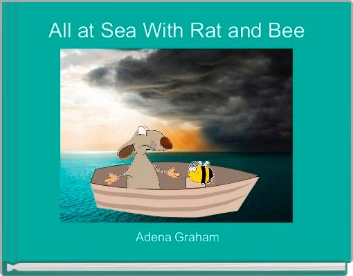 All at Sea With Rat and Bee