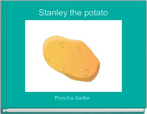 Stanley the potato