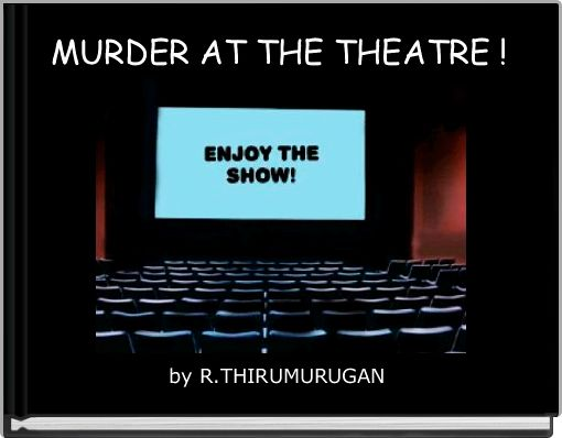 MURDER AT THE THEATRE !