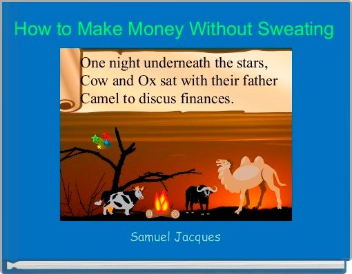 How to Make Money Without Sweating