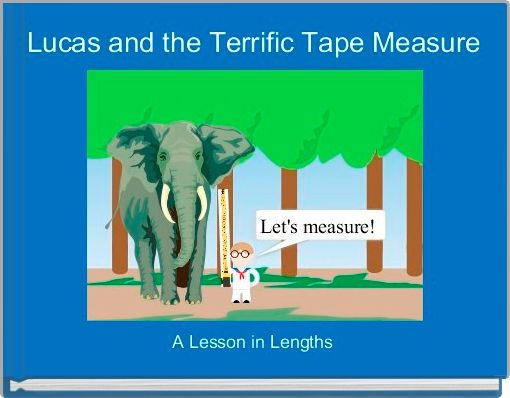 Lucas and the Terrific Tape Measure