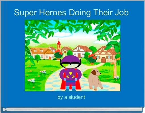 Super Heroes Doing Their Job
