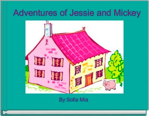 Adventures of Jessie and Mickey