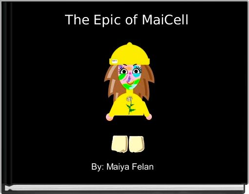The Epic of MaiCell