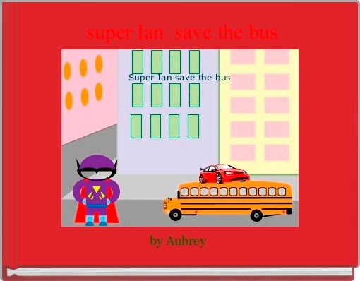 super Ian  save the bus