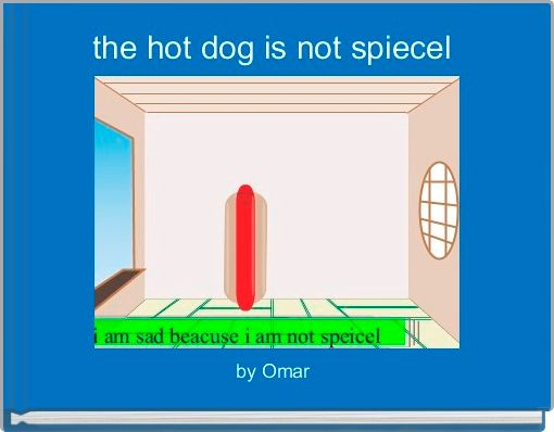 the hot dog is not spiecel