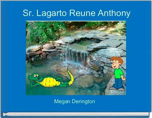 Sr. Lagarto Reune Anthony