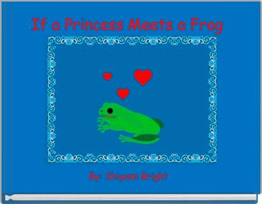 If a Princess Meets a Frog