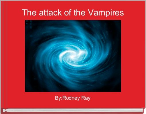 The attack of the Vampires