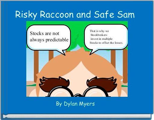 Risky Raccoon and Safe Sam