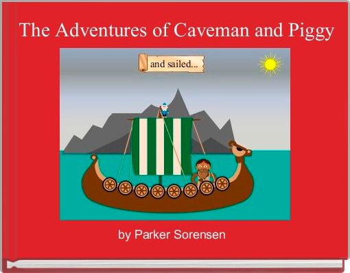 The Adventures of Caveman and Piggy