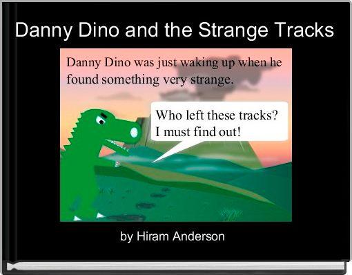 Danny Dino and the Strange Tracks