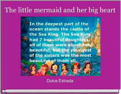 The little mermaid and her big heart