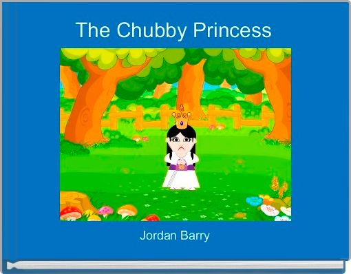 The Chubby Princess