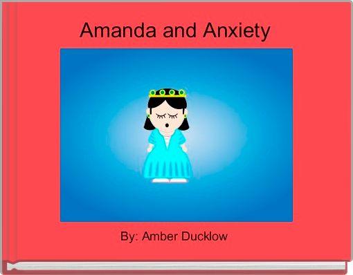 Amanda and Anxiety
