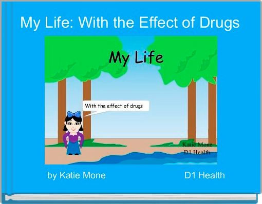 My Life: With the Effect of Drugs